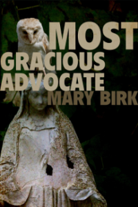 Most Gracious Advocate by Mary Birk