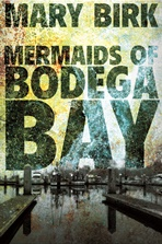 Mermaids of Bodega Bay By Mary Birk