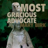 Most Gracious Advocate book by Mary Birk